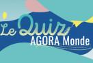 """AGORA MONDE : relevez le défi du quiz spécial """"cap 100 000 utilisateurs"""" !"""