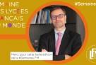 Message du directeur de l'AEFE à l'issue de la troisième édition de la Semaine des lycées français du monde