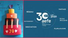 30e anniversaire de l'AEFE en 2020 et cap vers un développement durant la prochaine décennie pour un réseau scolaire dynamique et humaniste